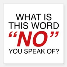 """What Is This Word No Square Car Magnet 3"""" x 3"""""""