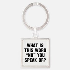 What Is This Word No Square Keychain