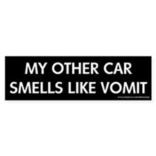 Other Car Smells Like Vomit Bumper Bumper Sticker