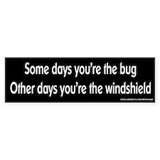 Some Days You're the Bug Bumper Bumper Sticker