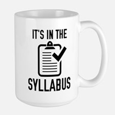 It's In The Syllabus Large Mug