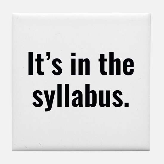 It's In The Syllabus Tile Coaster