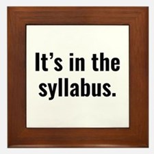 It's In The Syllabus Framed Tile