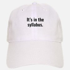 It's In The Syllabus Baseball Baseball Cap