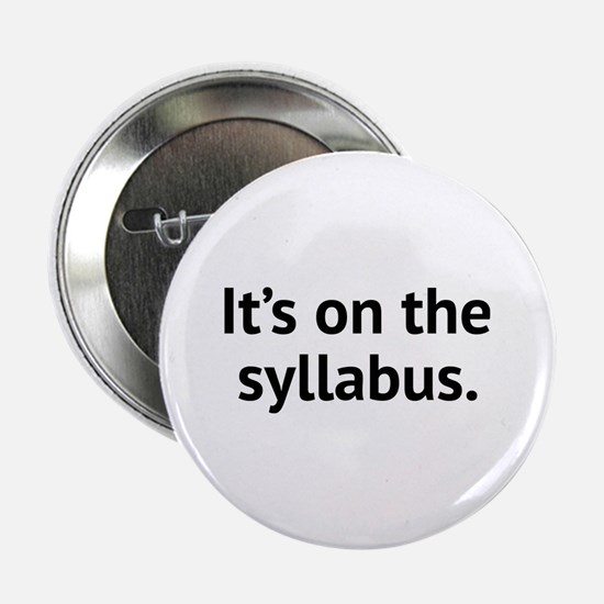 "It's On The Syllabus 2.25"" Button"