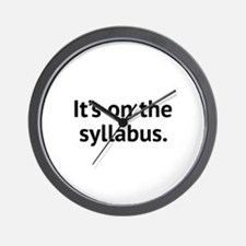 It's On The Syllabus Wall Clock