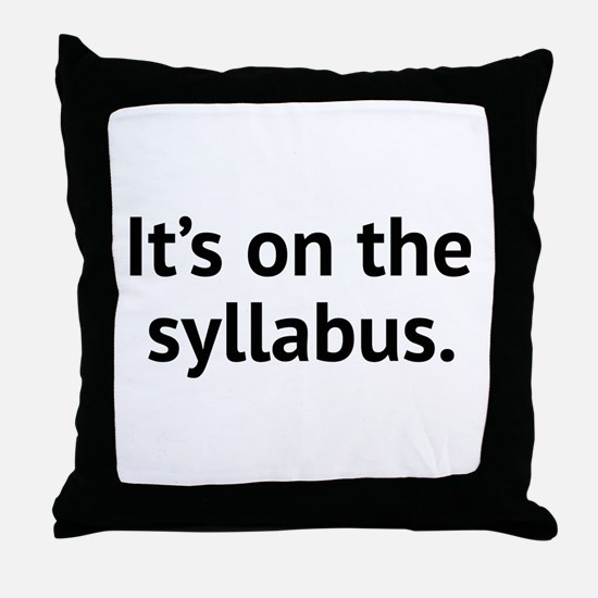 It's On The Syllabus Throw Pillow