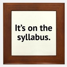 It's On The Syllabus Framed Tile