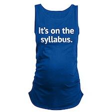 It's On The Syllabus Maternity Tank Top