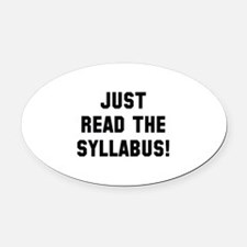 Just Read The Syllabus Oval Car Magnet