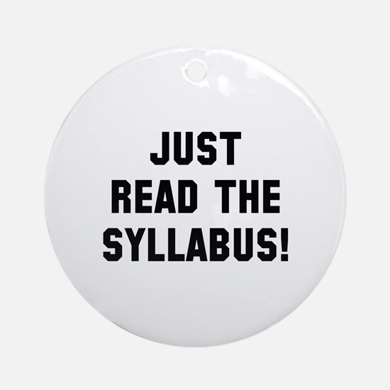 Just Read The Syllabus Ornament (Round)