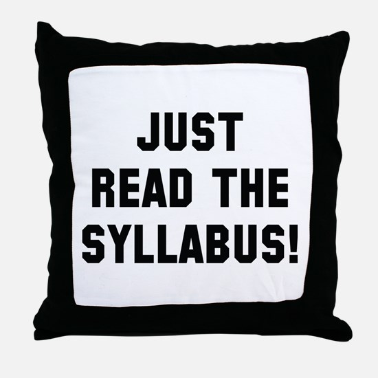 Just Read The Syllabus Throw Pillow