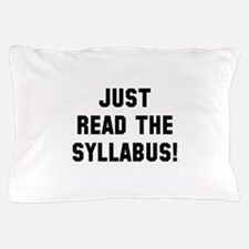 Just Read The Syllabus Pillow Case