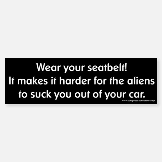 Wear Your Seatbelt Aliens Bumper Bumper Bumper Sticker