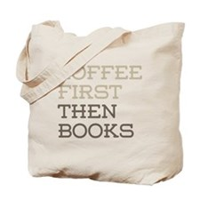 Coffee Then Books Tote Bag