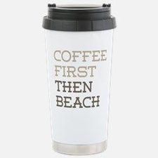 Coffee Then Beach Stainless Steel Travel Mug