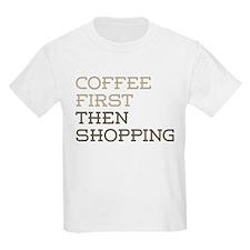 Coffee Then Shopping T-Shirt