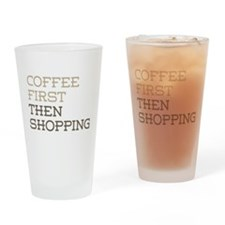 Coffee Then Shopping Drinking Glass
