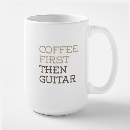 Coffee Then Guitar Mugs