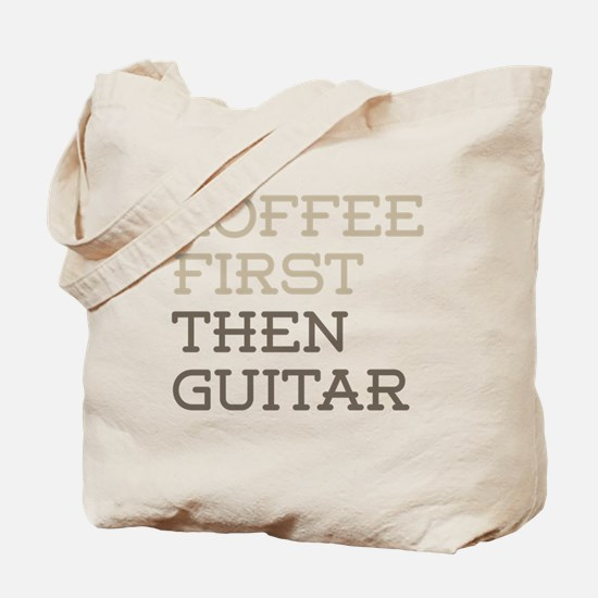 Coffee Then Guitar Tote Bag