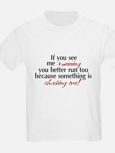 Chasing Me T-Shirt