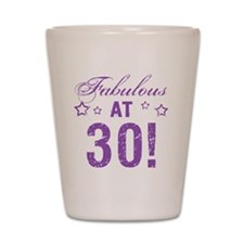 Fabulous 30th Birthday Shot Glass