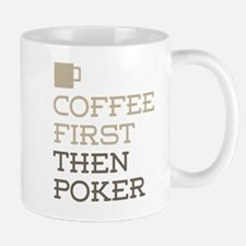 Coffee Then Poker Mugs