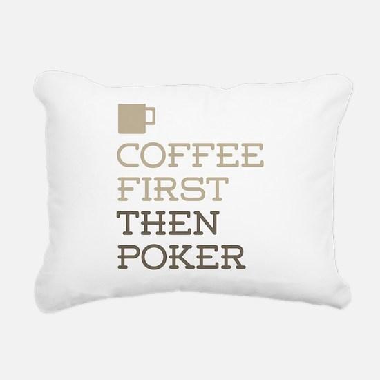Coffee Then Poker Rectangular Canvas Pillow