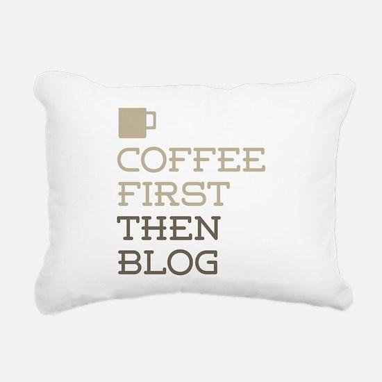 Coffee Then Blog Rectangular Canvas Pillow