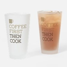 Coffee Then Cook Drinking Glass