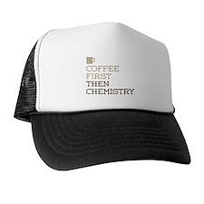 Coffee Then Chemistry Trucker Hat