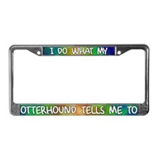 Do what Otterhound License Plate Frame