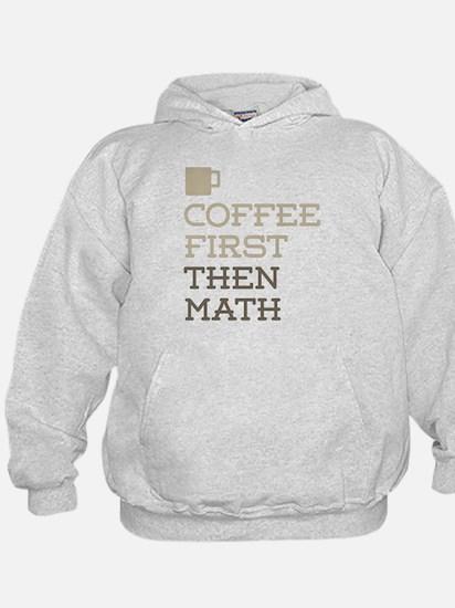 Coffee Then Math Hoodie