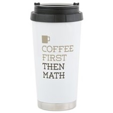 Coffee Then Math Travel Mug