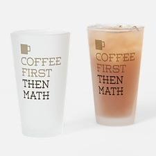 Coffee Then Math Drinking Glass