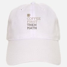 Coffee Then Math Baseball Baseball Cap