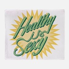 Healthy is Sexy Throw Blanket