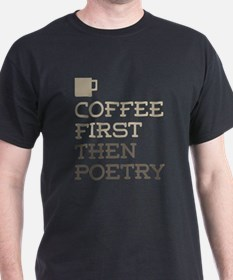 Coffee Then Poetry T-Shirt