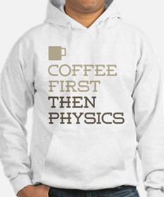 Coffee Then Physics Hoodie