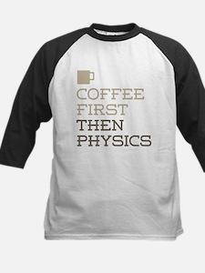 Coffee Then Physics Baseball Jersey