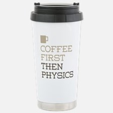 Coffee Then Physics Stainless Steel Travel Mug