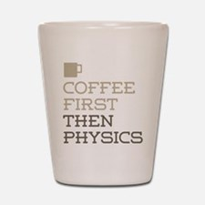 Coffee Then Physics Shot Glass