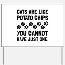 Cats Like Potato Chips Yard Sign