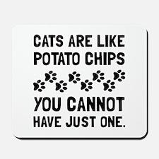 Cats Like Potato Chips Mousepad