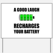 Laugh Recharges Battery Yard Sign