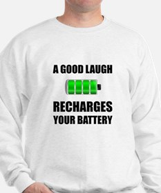 Laugh Recharges Battery Sweatshirt