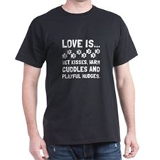 Love Is Wet Kisses Dog T-Shirt