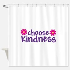 Choose Kindness - Shower Curtain