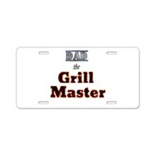 Dad - the Grill Master Aluminum License Plate