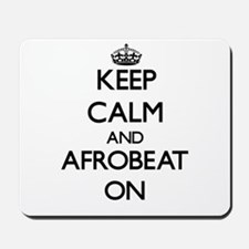 Keep Calm and Afrobeat ON Mousepad